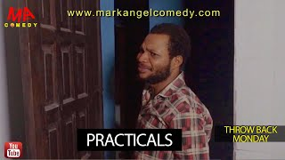 PRACTICALS (Mark Angel Comedy) (Throw Back Monday)