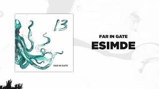 Download Far In Gate - Esimde (Audio) Video