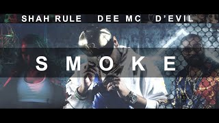 SMOKE - Shah RuLe, Dee MC, D'Evil | Prod. deyjanbeats | Official Music Video | Desi Hip Hop