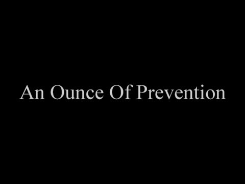 Proverb: An Ounce Of Prevention