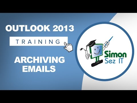 Microsoft Outlook 2013 Tutorial - Archiving Your Email
