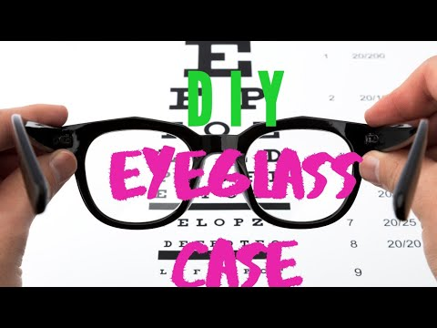 DIY: How To: Eye Glasses Case Holder//NO SEW