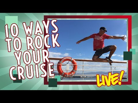 10 Ways To Rock (or ruin) Your Cruise