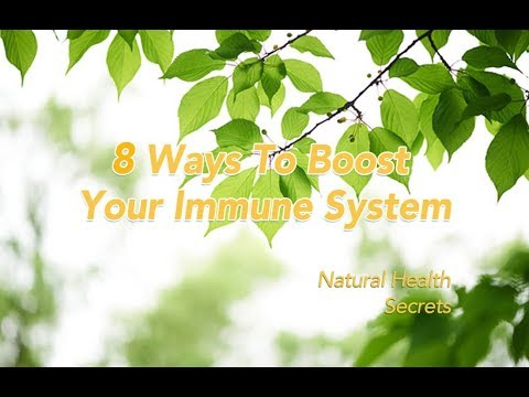 [Natural Health Secrets] Episode 9: 8 Ways To Boost Your Immune System