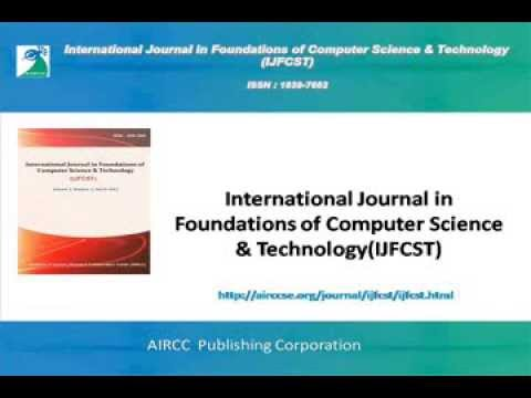 International Journal in Foundations of Computer Science & Technology (IJFCST)