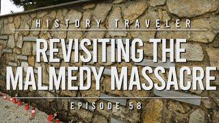 Revisiting the Malmedy Massacre | History Traveler Episode 58
