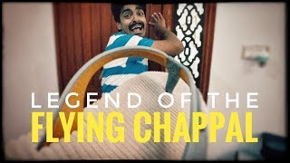 The Legend of the Flying Chappal   Bekaar Films   Funny