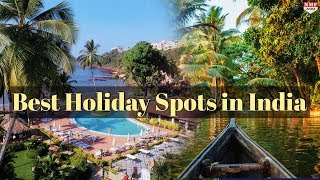 Top places in India for an awesome holiday   Don't Miss