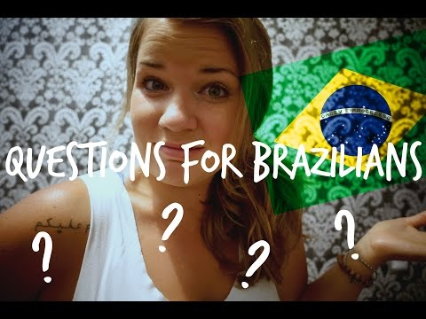 Questions I Have For Brazilians (POLITICALLY INCORRECT)