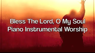 Bless The Lord, O My Soul - Piano Music | Prayer Music | Meditation Music | Healing Music