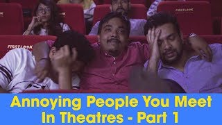 ScoopWhoop: Annoying People You Meet In Theatres - Part 1