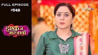 Ishq Mein Marjawan - Full Episode 342 - With English Subtitles
