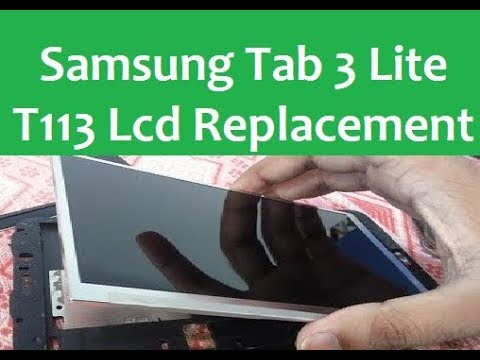 Samsung Tab 3 Lite T113 Lcd Replacement