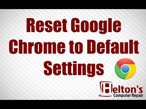 Reset Google Chrome to Default Settings - Windows 7