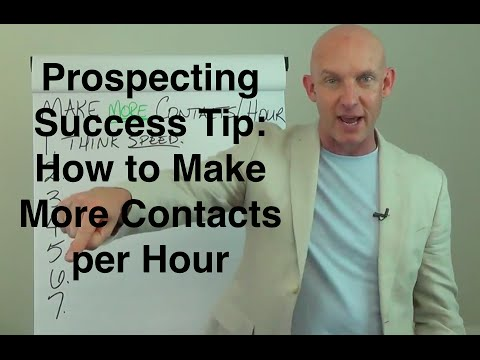 Prospecting Success Tip: How to Make More Contacts per Hour - Kevin Ward