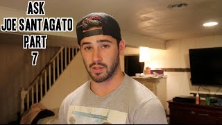 Ask Joe Santagato Pt 7
