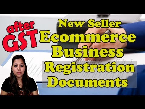 After GST Ecommerce New Seller Business Registration Required Documents