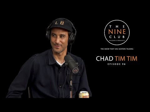 Chad Tim Tim | The Nine Club With Chris Roberts - Episode 96