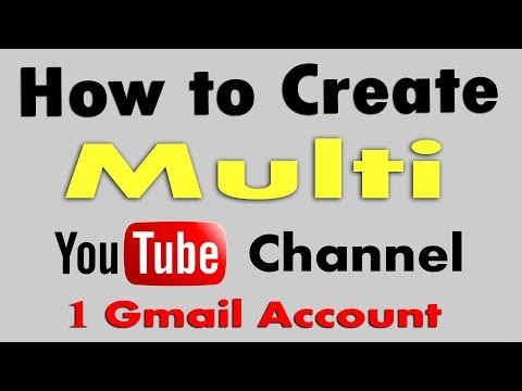 How to create multi youtube channel 1 Gmail Account