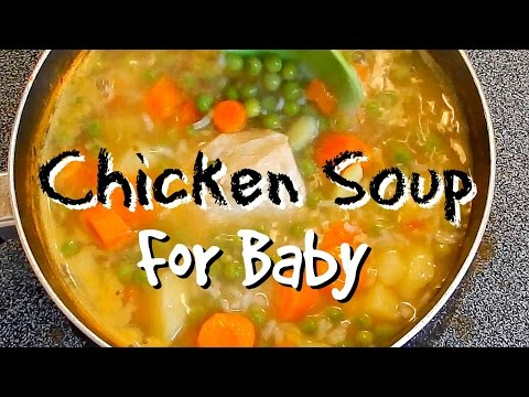 How to make Chicken Soup for baby!