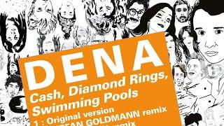 "D E N A - ""Cash, Diamond Rings, Swimming Pools"" (Robot Koch remix)"