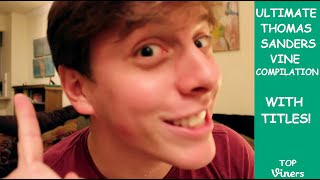 Ultimate Thomas Sanders Vine Compilation W Titles All Thomas Sanders