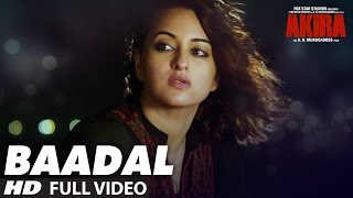 BAADAL Full  Video Song | Akira | Sonakshi Sinha | Konkana Sen Sharma | Anurag Kashyap