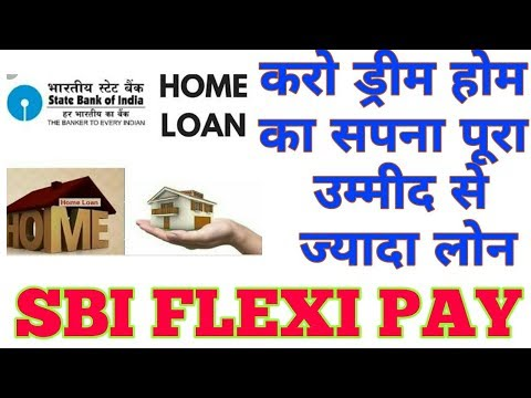 SBI   Flexi Pay Home Loan   Higher Home Loan eligibility with Flexible Repayment option