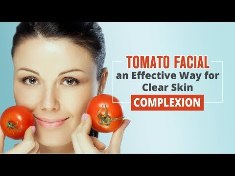 Tomato Facial an Effective Way for Clear Skin Complexion