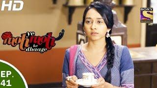 Yeh Moh Moh Ke Dhaage - ये मोह मोह के धागे - Episode 41 - 16th May, 2017