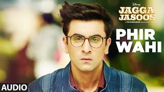 Jagga Jasoos: Phir Wahi Full Audio Song | Ranbir, Katrina | Pritam, Arijit | Amitabh B