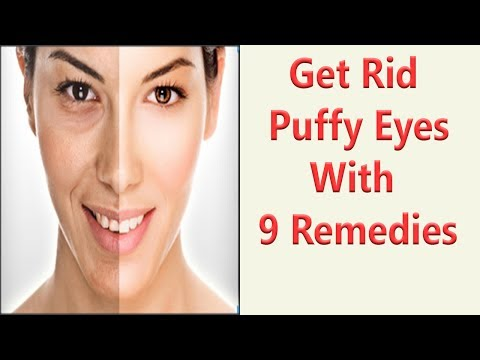 Get Rid Puffy Eyes With 9 Remedies Naturally | How To Remove Eyes Bags At Home