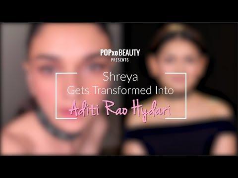 Shreya Got Transformed Into Aditi Rao Hydari - POPxo Beauty