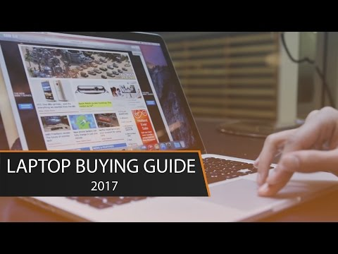 Laptop Buying Guide 2017 | Choosing the Right Laptop For You