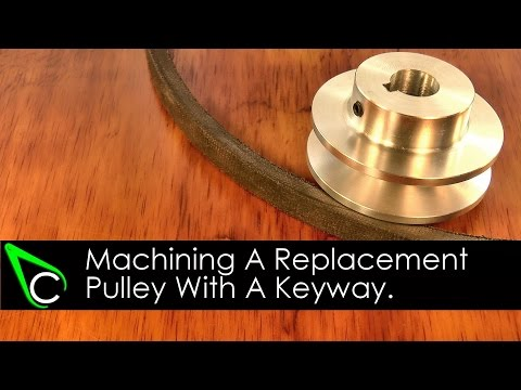 Machining A Replacement Pulley With A Keyway