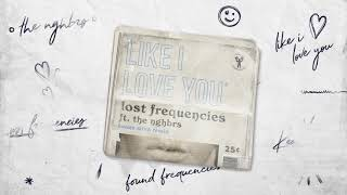 Lost Frequencies ft. The NGHBRS - Like I Love You (KEANU SILVA REMIX)