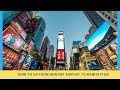 HOW TO GO FROM NEWARK AIRPOT TO MANHATTAN(NYC) BY TRAIN