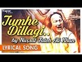 Download Tumhe Dillagi by Nusrat Fateh Ali Khan Full Song with Nupur Audio mp3