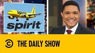 Trevor Noah Roasts Spirit Airlines | The Daily Show With Trevor Noah