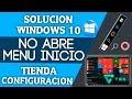 SOLUCIÓN: Windows 10 | No Abre | Menu Inicio |Tienda | Configuración| Etc, Tutorial Completo