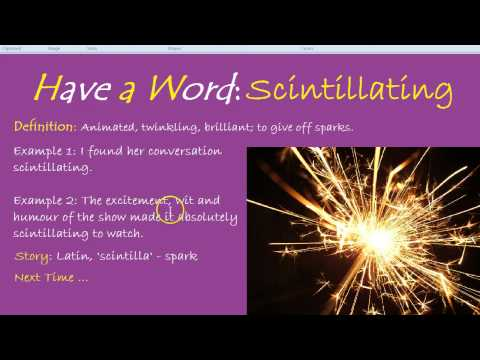 Have a Word: Scintillating