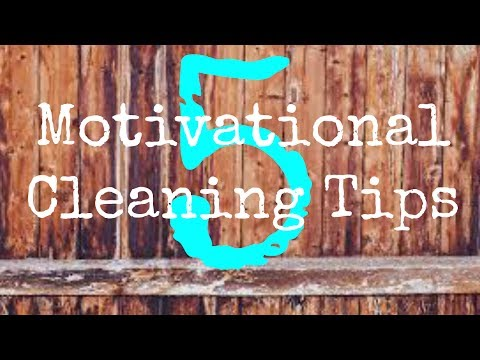Top 5 Cleaning Motivation Tips | How to get motivated to clean!