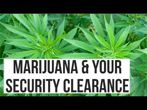 Marijuana and Your Security Clearance
