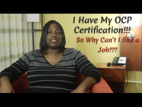 New Oracle DBA with OCP Certification but can't find a Job! Why???