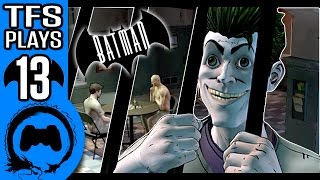 BATMAN Telltale Part 13 - TFS Plays
