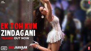 Marjaavaan: Ek Toh Kum Zindagani Teaser | Nora Fatehi | Neha K, Yash N,Tanishk B| Releasing 10 Oct
