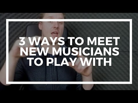 3 Ways To Meet New Musicians - How To Expand Your Playing Network As A Musician