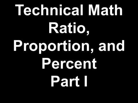 Technical Math Ratio, Proportion, and Percent Part I