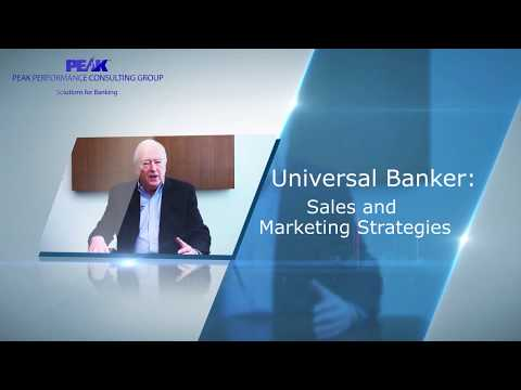 Improving the Effectiveness of Universal Bankers: Sales and Marketing Strategies