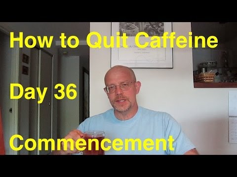 Quit Caffeine in 30 Days - Day 36:  Commencement